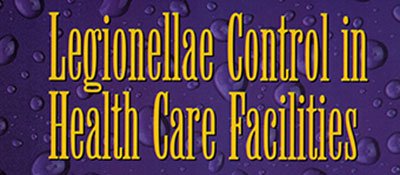 Legionellae Control in Health Care Facilities